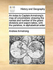An index to Captain Armstrong's map of Lincolnshire: shewing the names and numb