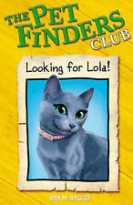 Looking for Lola (Pet Finders Club) Ben Baglio Very Good Book