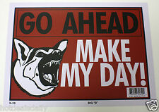 "GO AHEAD MAKE MY DAY SIGN 9""X12"" BUSINESS HOME BEWARE OF DOG KEEP OUT NO TRESPAS"