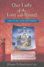 Our Lady of the Lost and Found by Diane Schoemperlen~2001 HCDJ~VGC