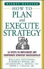 How to Plan and Execute Strategy by Jacqueline Doyle, D. Robley Wood, Wallace...