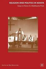 Religion and Politics in Kenya: Essays in Honor of a Meddlesome Priest - Knigh..