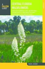 Wildflowers in the National Parks: Central Florida Wildflowers : A Field...