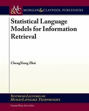 Statistical Language Models for Information Retrieval by Cheng Xiang Zhai...