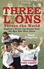 Three Lions Versus the World: England's World Cup Stories from the Men Who Were