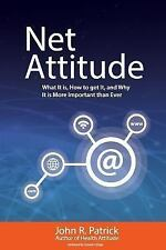 Net Attitude : What It Is, How to Get It, and Why You Need It More Than Ever...