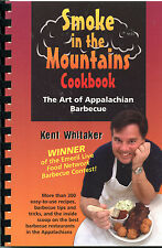 SMOKE IN THE MOUNTAINS Cookbook APPALACHIAN BARBECUE BBQ 300 Recipes Tips Tricks