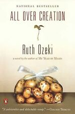 All over Creation by Ruth Ozeki (2004, Paperback)