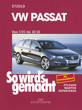 VW PASSAT 6 2005-2010 B6 LIMO+ VARIANTE MANUAL DE REPARACIONES SO WIRDS GEMACHT