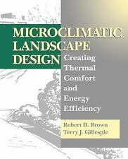 Microclimatic Landscape Design : Creating Thermal Comfort and Energy Efficiency…