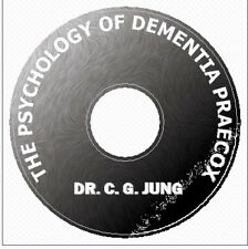 THE PSYCHOLOGY OF DEMENTIA PRAECOX  DR. C.G.JUNG Mental Illness on CD