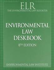 Environmental Law Deskbook, 8th Edition: Law, Policy, and Implementation, Enviro