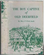 The Boy Captive of Old Deerfield by Mary P. Wells Smith HC