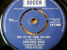 "CANDLEWICK GREEN - WHO DO YOU THINK YOU ARE   7"" VINYL"