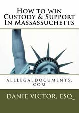 How to Win Custody and Support in Massachussetts : Alllegaldocuments. com,...