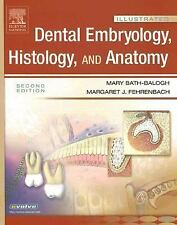 Illustrated Dental Embryology, Histology, and Anatomy, 2e (Illustrated Colour Te
