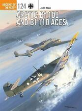 Aircraft of the Aces: Arctic Bf 109 and Bf 110 Aces 124 by John Weal (2016,...