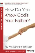 How Do You Know God's Your Father? by B. J. Lawson, David Lawson and Kay...