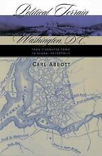 Political Terrain: Washington, D.C., from Tidewater Town to Global Met-ExLibrary