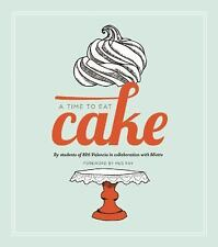 A Time to Eat Cake by Students of the 826 Valencia Writing Project