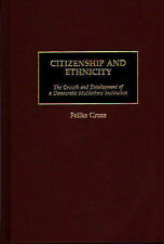 Citizenship and Ethnicity: The Growth and Development of a Democratic Multiethni