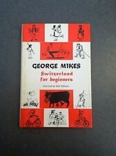 1967 Switzerland for Beginners, George Mikes, Hardcover