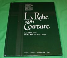 LA ROBE SANS COUTURE  LES HERAUTS DE LA FOI ET DE L'UNITE -  1993