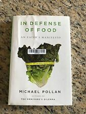 In Defense of Food: An Eater's Manifesto by Michael Pollan Hardcover Book.