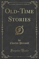 Old-Time Stories (Classic Reprint) by Charles Perrault (2015, Paperback)