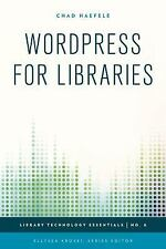 NEW - WordPress for Libraries (Library Technology Essentials)