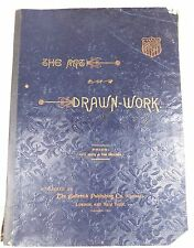 Antique Victorian 1891 Book THE ART OF DRAWN WORK Needlework Lace Drawn Thread