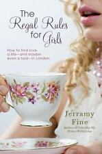 The Regal Rules for Girls: How to Find Love, a Life --and Maybe Even a-ExLibrary