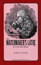 1902 The Watchmakers' Lathe: Its Use and Abuse - reprint