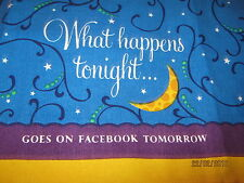 """What happens tonight...Goes on facebook Tomorrow"" 100% Cotton DISH TOWEL"