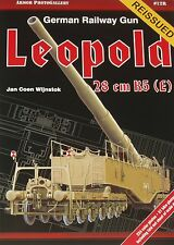 LEOPOLD RAILWAY GUN WW2 - German Army Artillery AFV NEW Second World War History