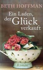 Beth Hoffman - Ein Laden der Glück verkauft: Roman