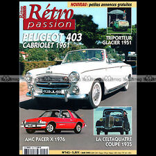 RETRO PASSION N°142 PEUGEOT 403 CAB GLACIER PAUL VALLEE CELTAQUATRE AMC PACER X