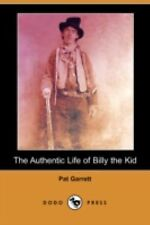The Authentic Life of Billy the Kid by Pat Garrett (2008, Paperback)