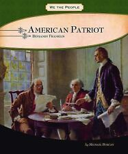 American Patriot: Benjamin Franklin (We the People: Revolution and the-ExLibrary