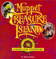 Inches, Alison Muppet Treasure Island: Sailing for Adventure (Muppet Treasure Is