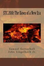 STC 2010: the Dawn of a New Era : This Book Is Not yet Rated by S. Gottschall...
