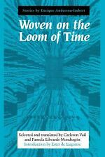 Woven on the Loom of Time: Stories by Enrique Anderson-Imbert (Texas Pan America