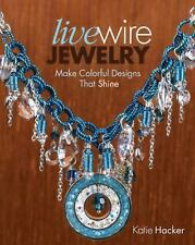 Live Wire Jewelry: Make Colorful Designs That Shine, book, Hacker, Katie, New, 2