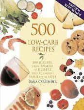 500 Low Carb Recipes From Snacks To Dessert by Dana Carpender