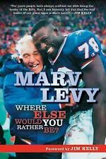 Marv Levy: Where Else Would You Rather Be?-ExLibrary