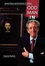 Odd Man In: Norton Simon and the Pursuit of Culture - Good - Muchnic, Suzanne -