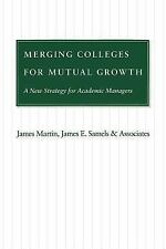 Merging Colleges for Mutual Growth: A New Strategy for Academic Manage-ExLibrary