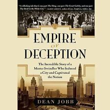 Empire of Deception : The Incredible Story of a Master Swindler Who Seduced a...
