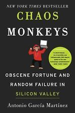 Chaos Monkeys : Obscene Fortune and Random Failure in Silicon Valley by...