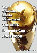 The Complete Results & Line-ups of the UEFA Intertoto Cup 2002-2008 - Statistics